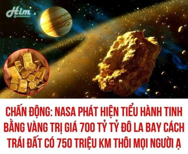NASA phát hiện tiểu hành tinh bằng VÀNG trị giá 700 tỷ tỷ tỷ USD chỉ cách Trái Đất 750 triệu KM
